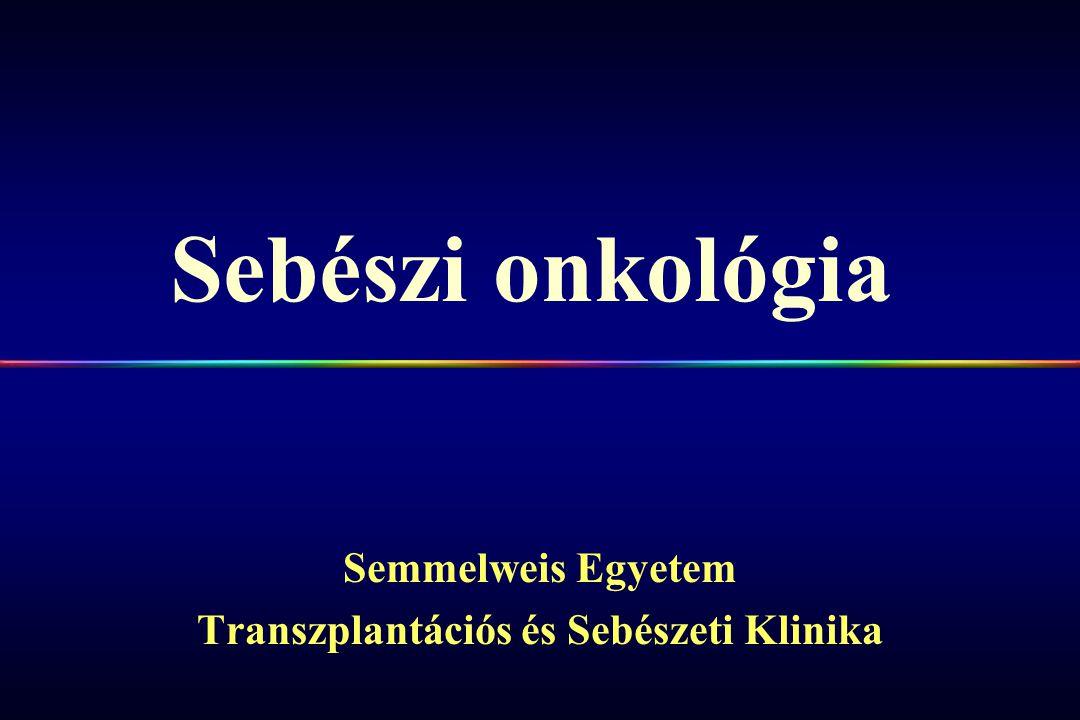 Sebészi onkológia Semmelweis Egyetem Transzplantációs és Sebészeti Klinika
