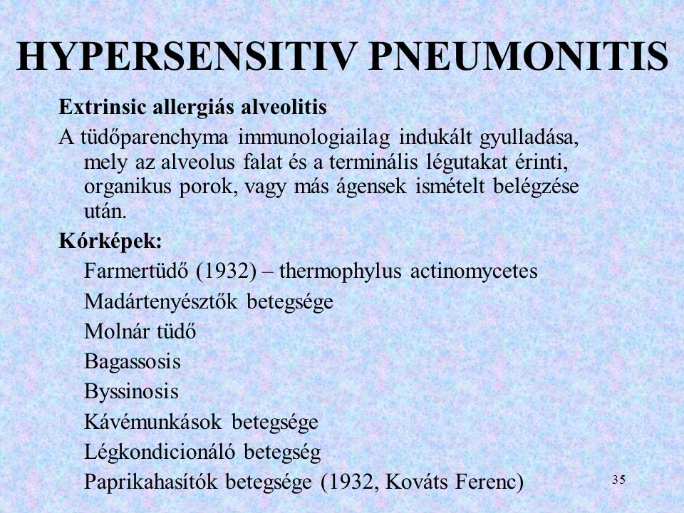 HYPERSENSITIV PNEUMONITIS Kórformák: Acut: (III.