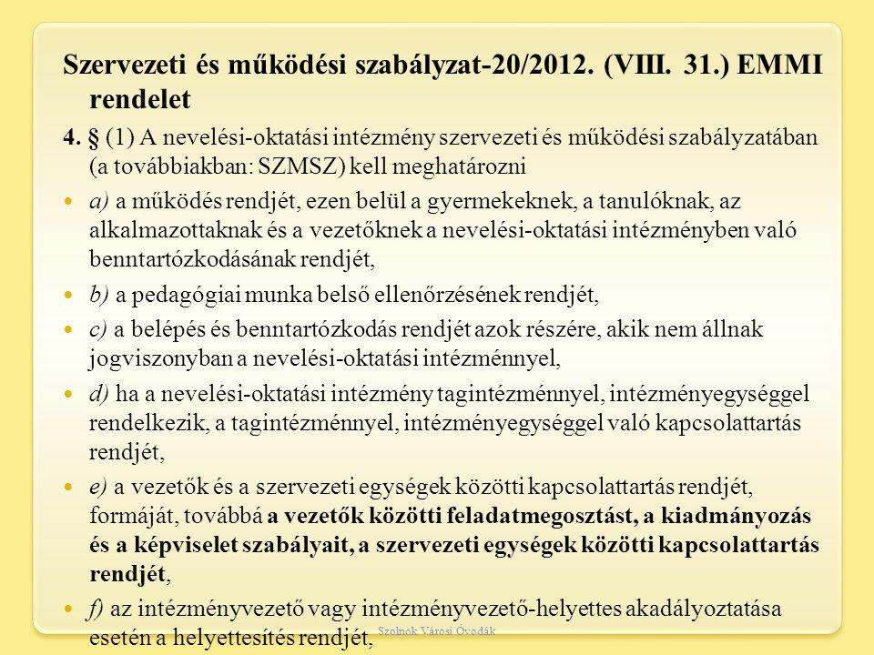Szervezeti és működési szabályzat-20/2012.(VIII. 31.) EMMI rendelet 4.