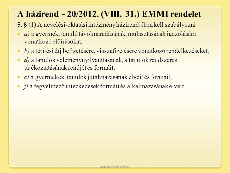 A házirend - 20/2012.(VIII. 31.) EMMI rendelet 5.