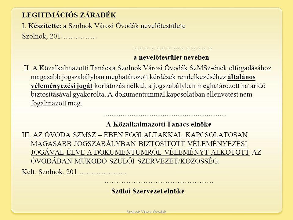 LEGITIMÁCIÓS ZÁRADÉK a nevelőtestülete I.
