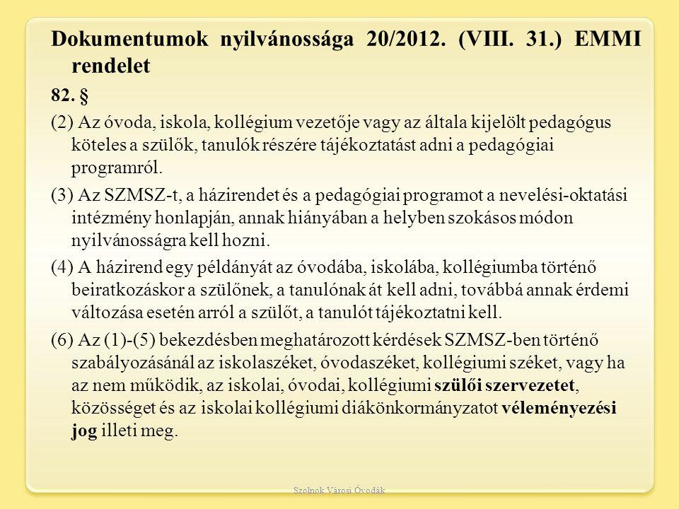 Dokumentumok nyilvánossága 20/2012.(VIII. 31.) EMMI rendelet 82.
