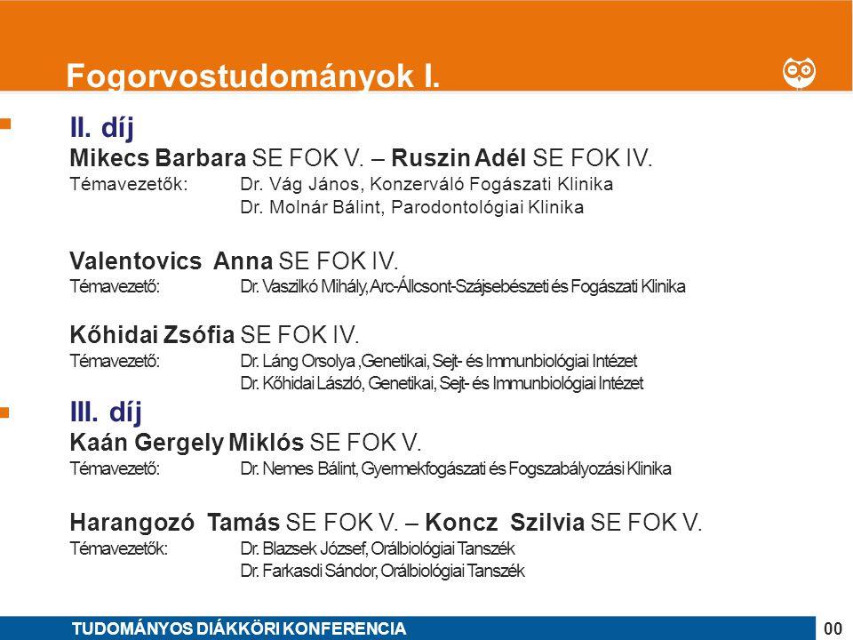 1 II. díj Mikecs Barbara SE FOK V. – Ruszin Adél SE FOK IV. Témavezetők: Dr. Vág János, Konzerváló Fogászati Klinika Dr. Molnár Bálint, Parodontológia