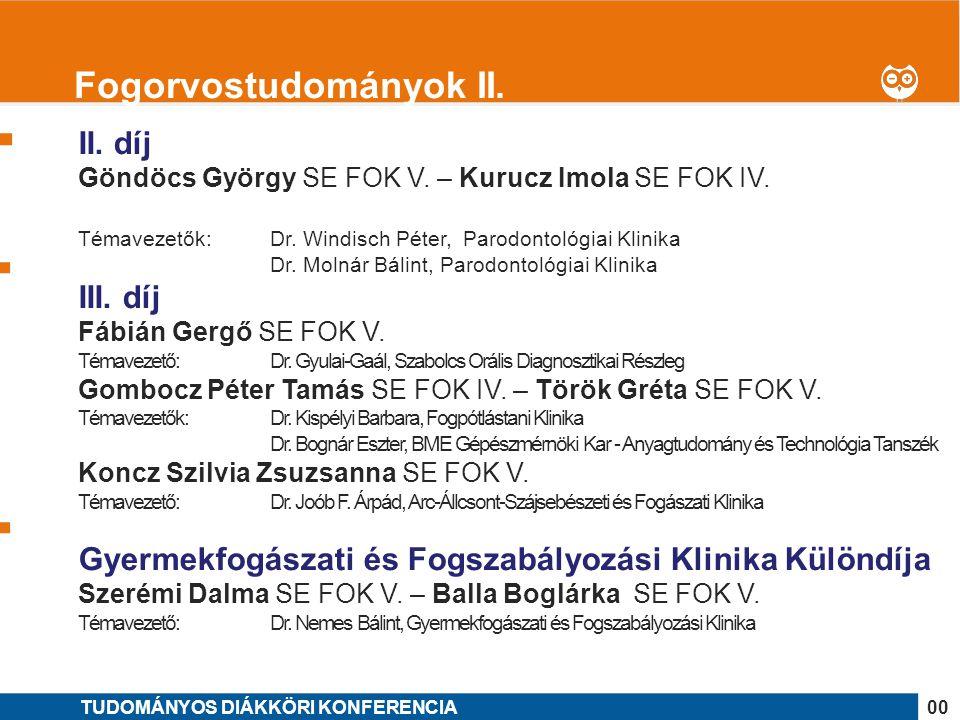 1 II. díj Göndöcs György SE FOK V. – Kurucz Imola SE FOK IV. Témavezetők: Dr. Windisch Péter, Parodontológiai Klinika Dr. Molnár Bálint, Parodontológi