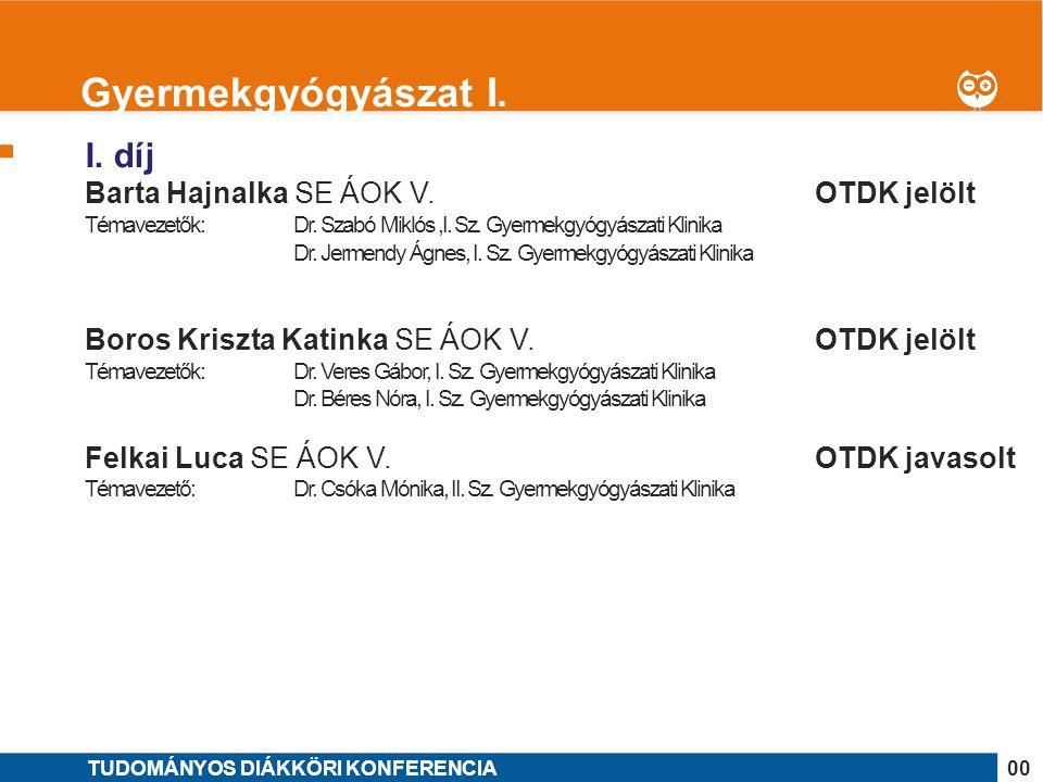 1 I. díj Barta Hajnalka SE ÁOK V. OTDK jelölt Témavezetők: Dr. Szabó Miklós,I. Sz. Gyermekgyógyászati Klinika Dr. Jermendy Ágnes, I. Sz. Gyermekgyógyá