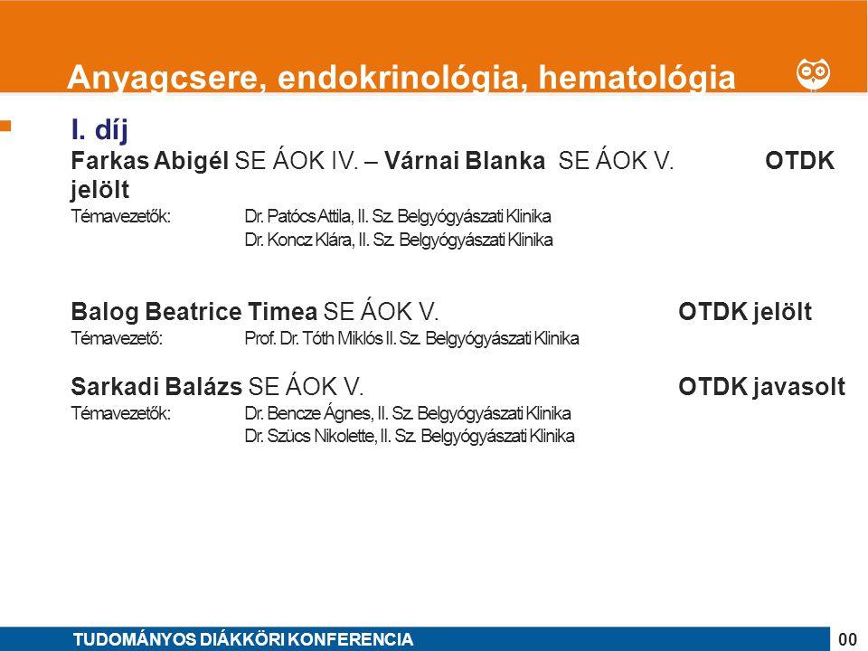 1 I. díj Farkas Abigél SE ÁOK IV. – Várnai Blanka SE ÁOK V. OTDK jelölt Témavezetők: Dr. Patócs Attila, II. Sz. Belgyógyászati Klinika Dr. Koncz Klára