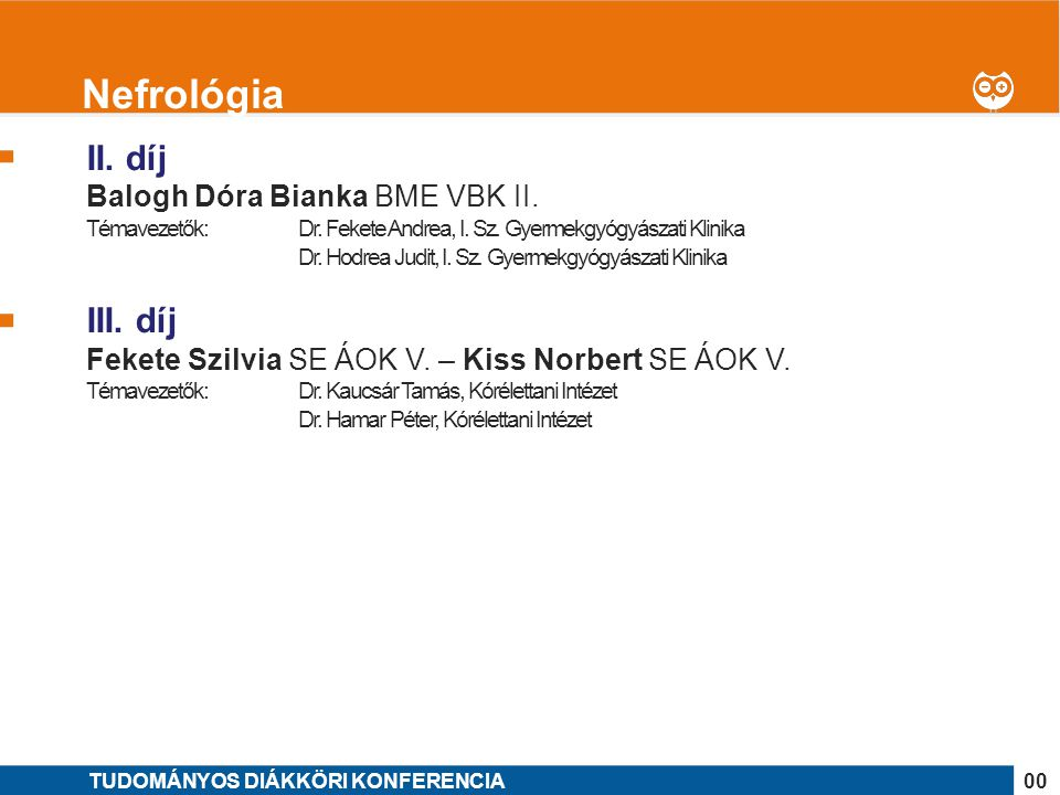 1 II. díj Balogh Dóra Bianka BME VBK II. Témavezetők: Dr. Fekete Andrea, I. Sz. Gyermekgyógyászati Klinika Dr. Hodrea Judit, I. Sz. Gyermekgyógyászati