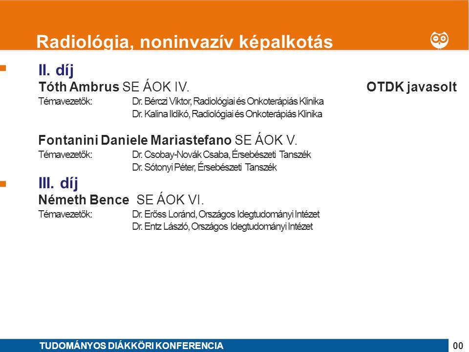 1 II. díj Tóth Ambrus SE ÁOK IV. OTDK javasolt Témavezetők: Dr. Bérczi Viktor, Radiológiai és Onkoterápiás Klinika Dr. Kalina Ildikó, Radiológiai és O