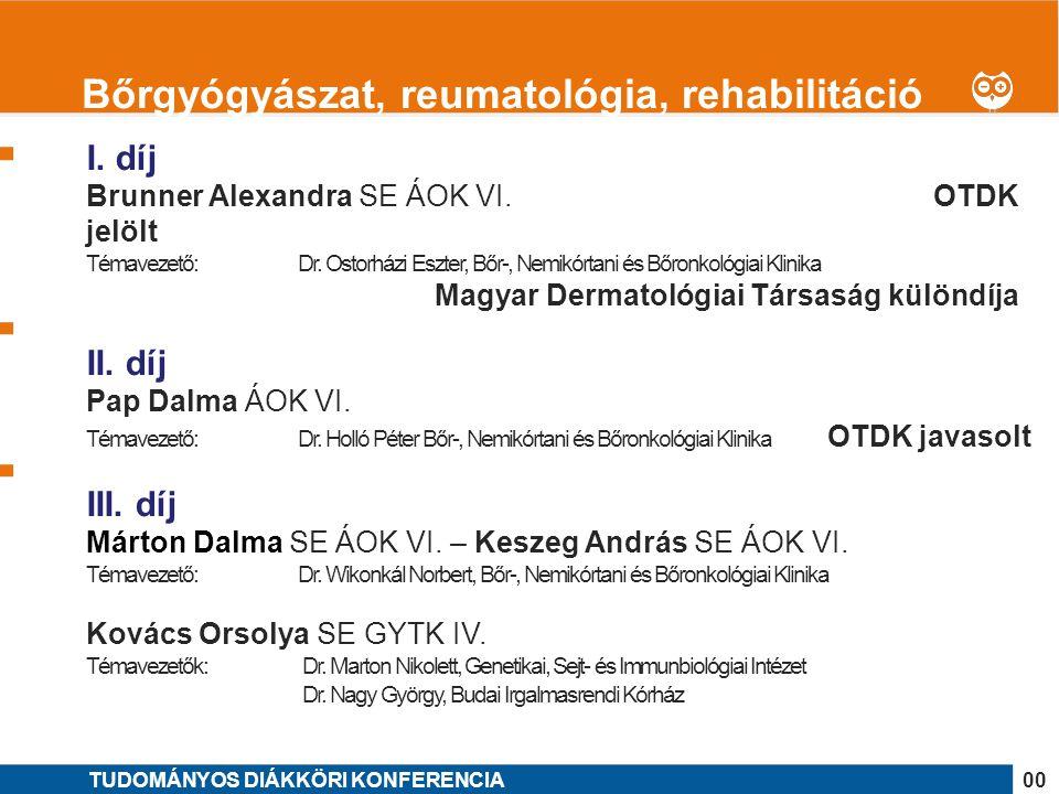 1 I. díj Brunner Alexandra SE ÁOK VI. OTDK jelölt Témavezető: Dr. Ostorházi Eszter, Bőr-, Nemikórtani és Bőronkológiai Klinika Magyar Dermatológiai Tá
