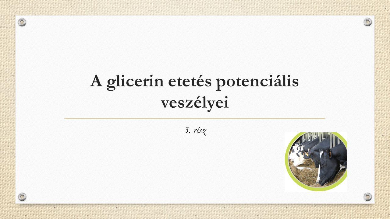 A glicerin etetés potenciális veszélyei 3. rész