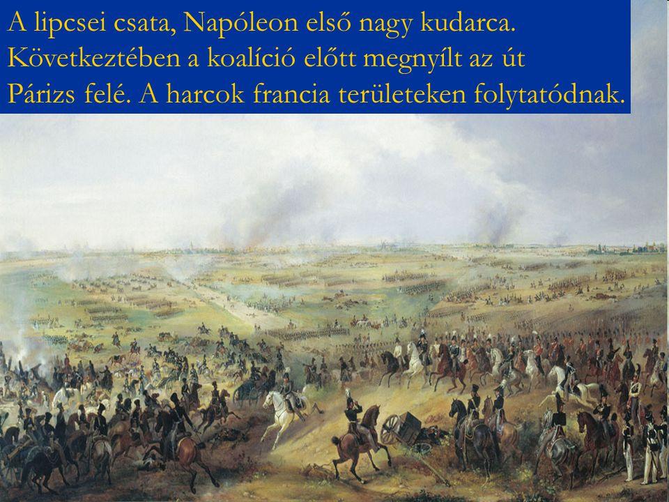 A lipcsei csata, Napóleon első nagy kudarca. Következtében a koalíció előtt megnyílt az út Párizs felé. A harcok francia területeken folytatódnak.