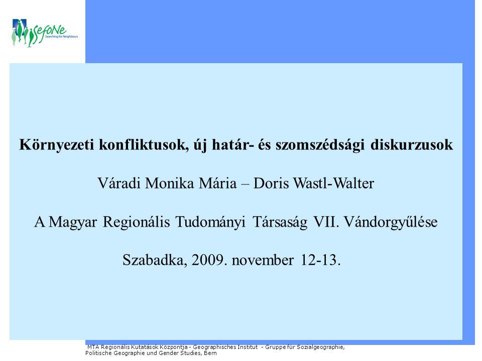 """Ahol járunk: Két uniós, schengeni övezethez tartozó állam, Ausztria és Magyarország határa (hármas határ), amelyet hagyományosan jószomszédi kapcsolatok jellemeznek A konfliktust kiváltó beruházás """"színhelye : Szentgotthárd-Heiligenkreuz Ipari Park - 1997: uniós támogatással létrejött egyedi beruházás - a jószomszédi kapcsolatok szimbolikus színtere - elmaradt szabályozás (mi telepedhet s mi nem a parkba) - a tulajdonosi szerkezet megváltozása (osztrák többség) - a nagy kapacitású hulladékégető megépítésének terve MTA Regionális Kutatások Központja - Geographisches Institut - Gruppe für Sozialgeographie, Politische Geographie und Gender Studies, Bern Környezeti konfliktus sajátos geopolitikai és szomszédsági összefüggésben"""