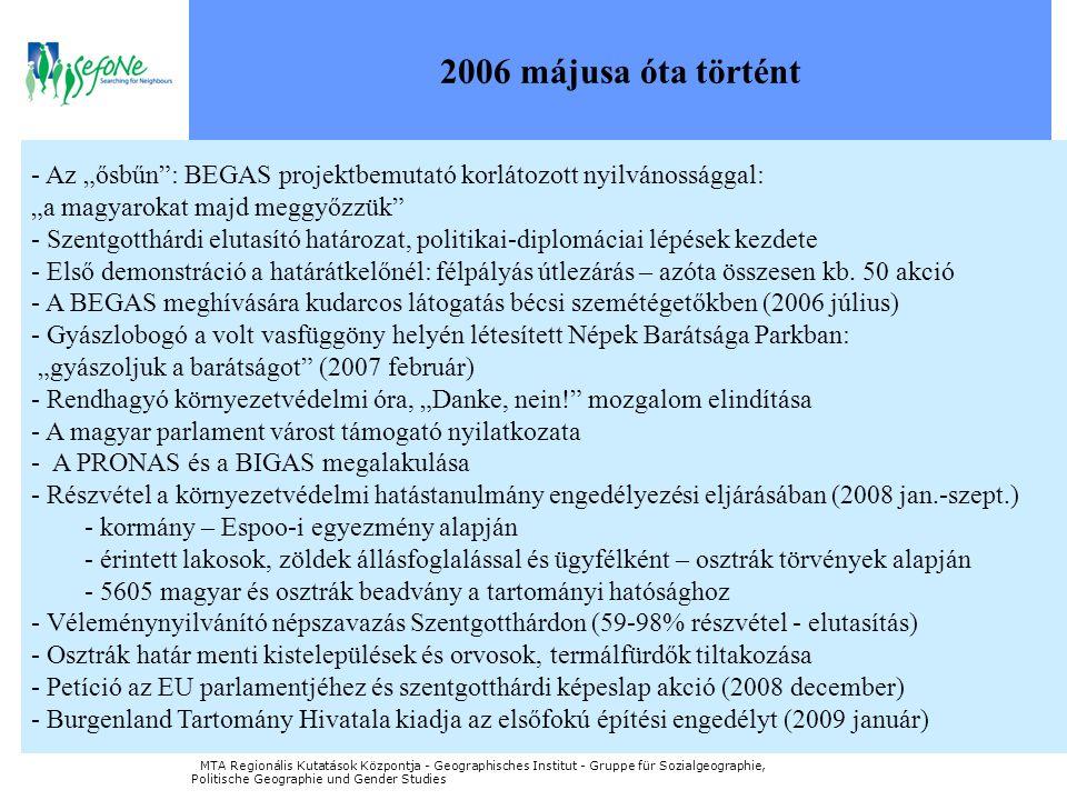 """2006 májusa óta történt - Az """"ősbűn"""": BEGAS projektbemutató korlátozott nyilvánossággal: """"a magyarokat majd meggyőzzük"""" - Szentgotthárdi elutasító hat"""