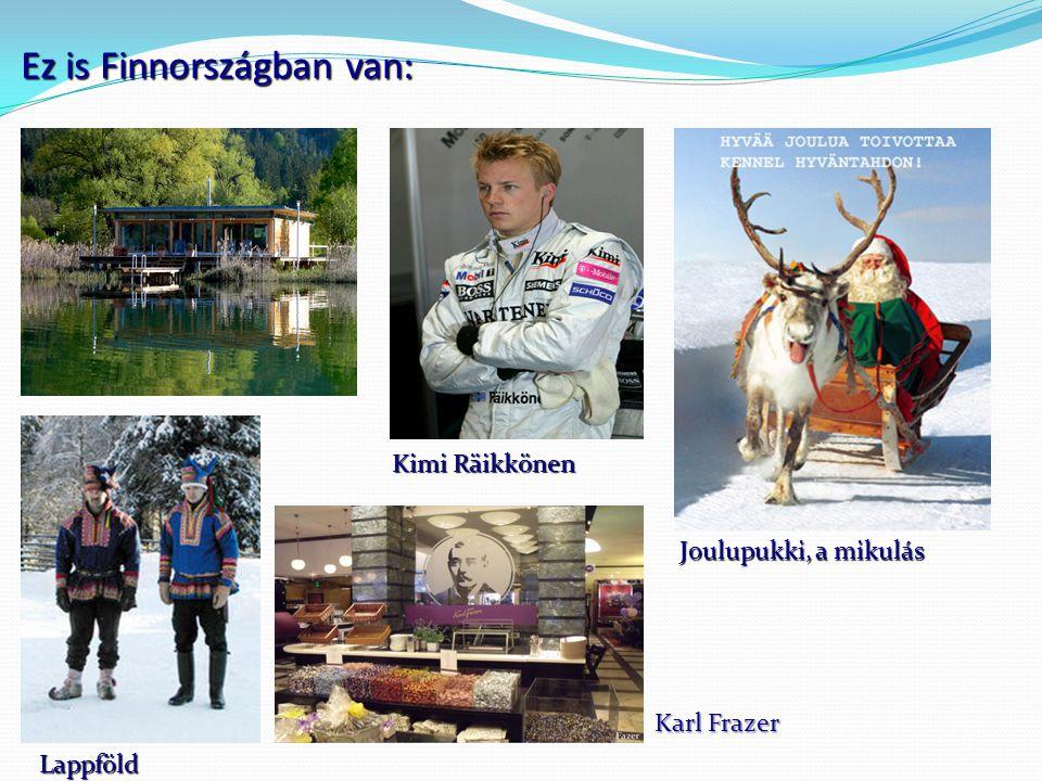 Ez is Finnországban van: Joulupukki, a mikulás Lappföld Kimi Räikkönen Karl Frazer