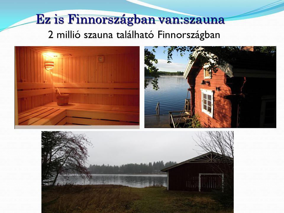 Ez is Finnországban van:szauna 2 millió szauna található Finnországban