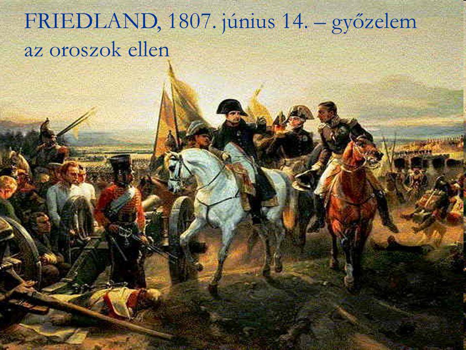 Ennek következménye: a TILSIT-ben megkötött béke Ennek következménye: a TILSIT-ben megkötött béke 1807.