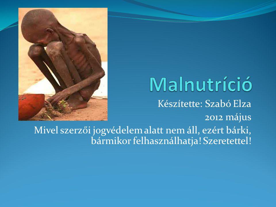 Készítette: Szabó Elza 2012 május Mivel szerzői jogvédelem alatt nem áll, ezért bárki, bármikor felhasználhatja! Szeretettel!