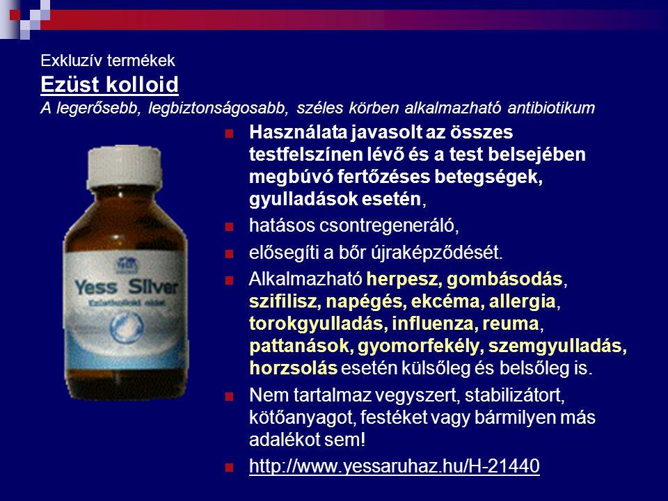 Exkluzív termékek Ezüst kolloid A legerősebb, legbiztonságosabb, széles körben alkalmazható antibiotikum Használata javasolt az összes testfelszínen l