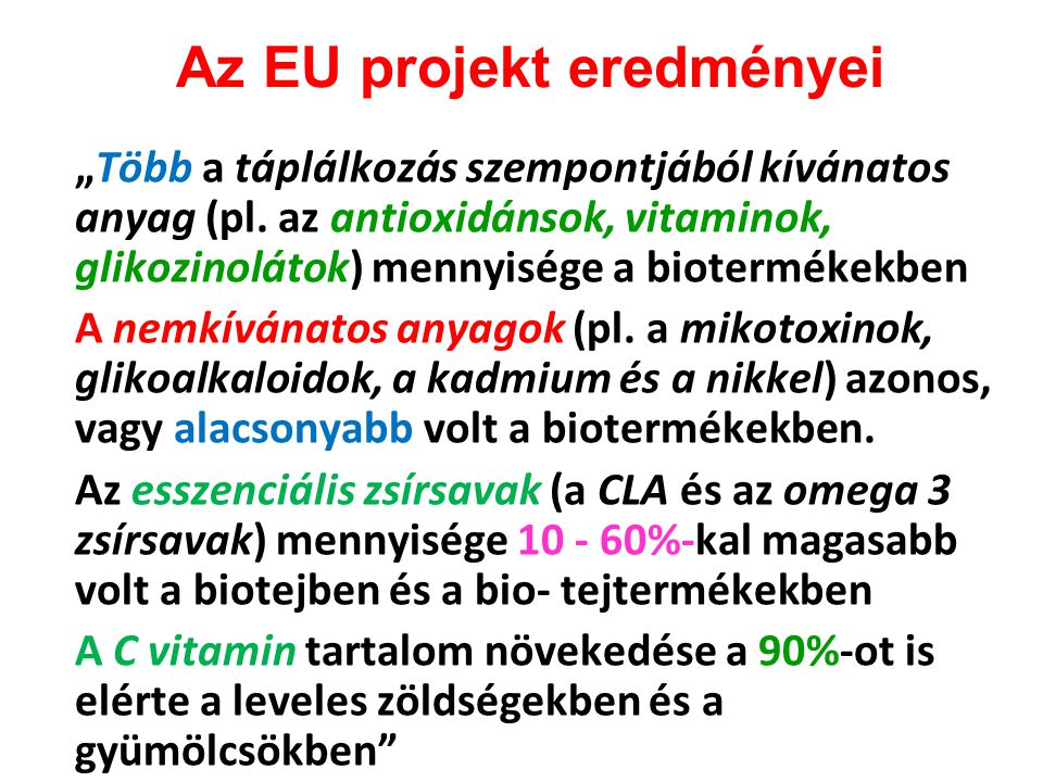 """Az EU projekt eredményei """"Több a táplálkozás szempontjából kívánatos anyag (pl. az antioxidánsok, vitaminok, glikozinolátok) mennyisége a biotermékekb"""