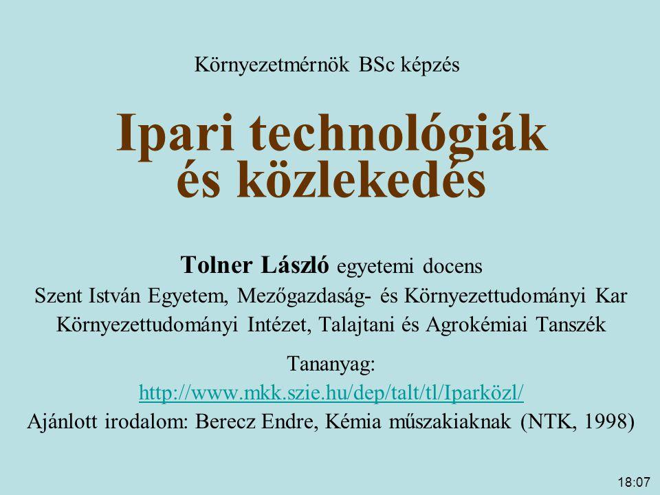 18:09 Ipari rendszer: szabályos kapcsolatban lévő termelőeszközök összessége Anyag- és energiaátalakulástechnológiai folyamatok Rendszerhatár: KÖRNYEZETTEL való kapcsolat SZENNYEZÉS