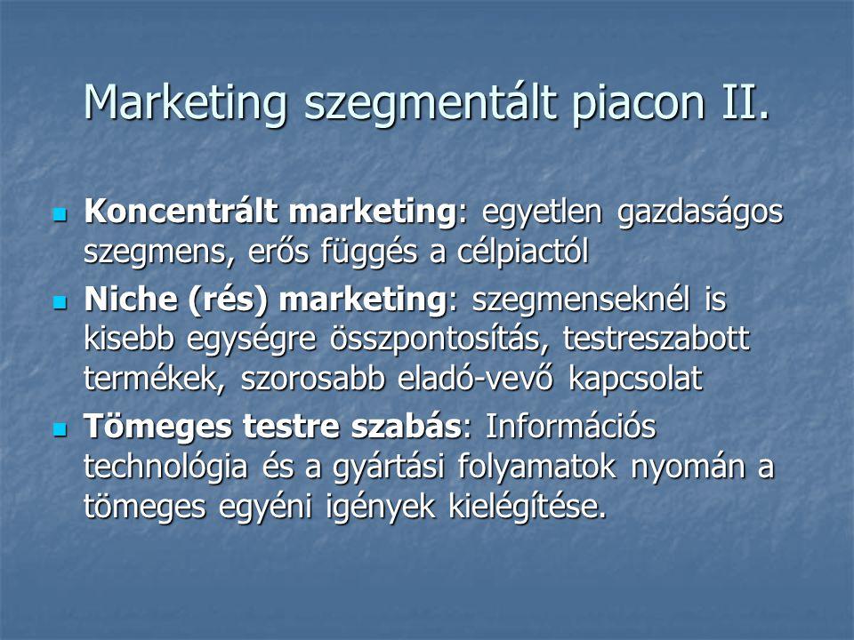 Marketing szegmentált piacon I.Differenciálatlan marketing: ua.