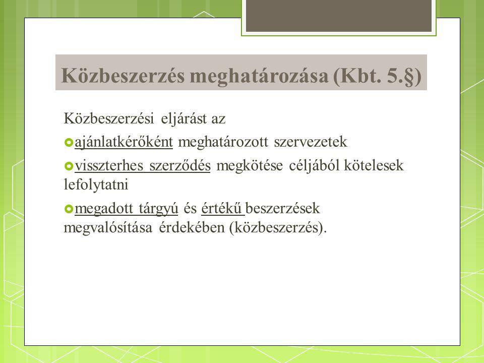 Közbeszerzés szabályozása (fontosabb jogszabályok) Jogszabály megnevezése tartalma 2011.