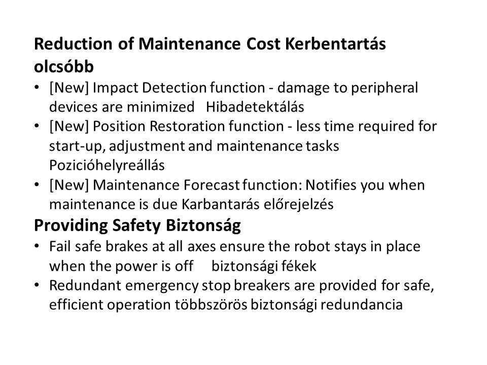 Reduction of Maintenance Cost Kerbentartás olcsóbb [New] Impact Detection function - damage to peripheral devices are minimized Hibadetektálás [New] P