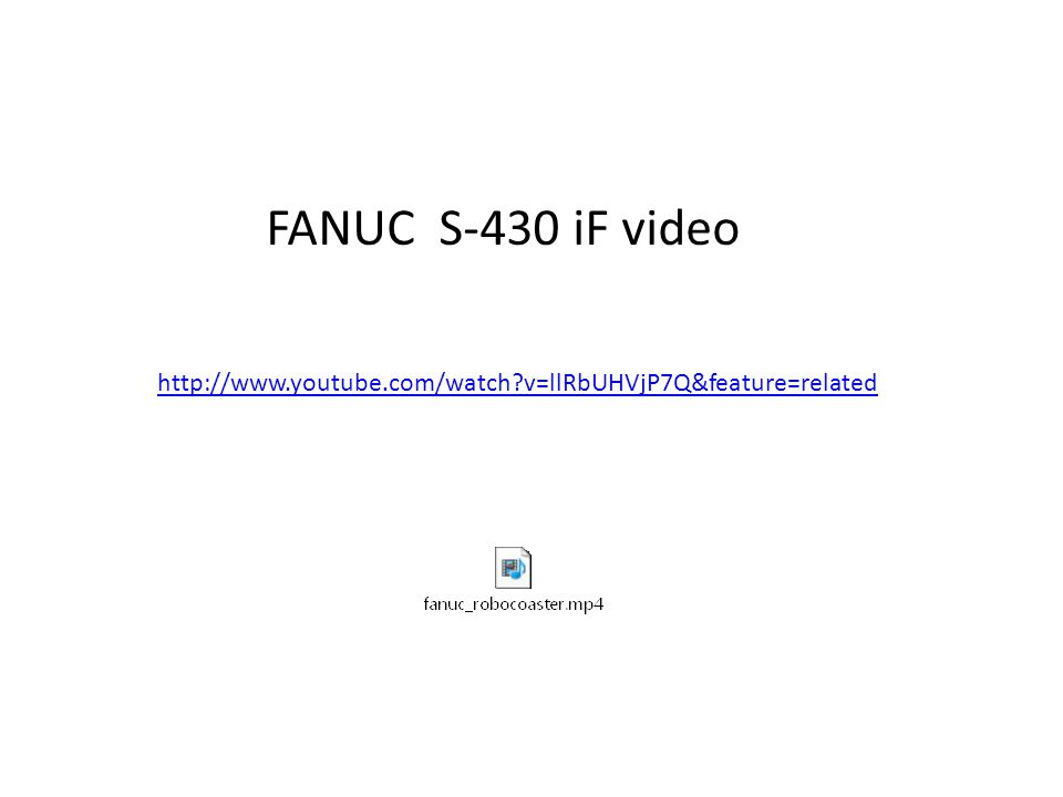 http://www.youtube.com/watch?v=llRbUHVjP7Q&feature=related FANUC S-430 iF video
