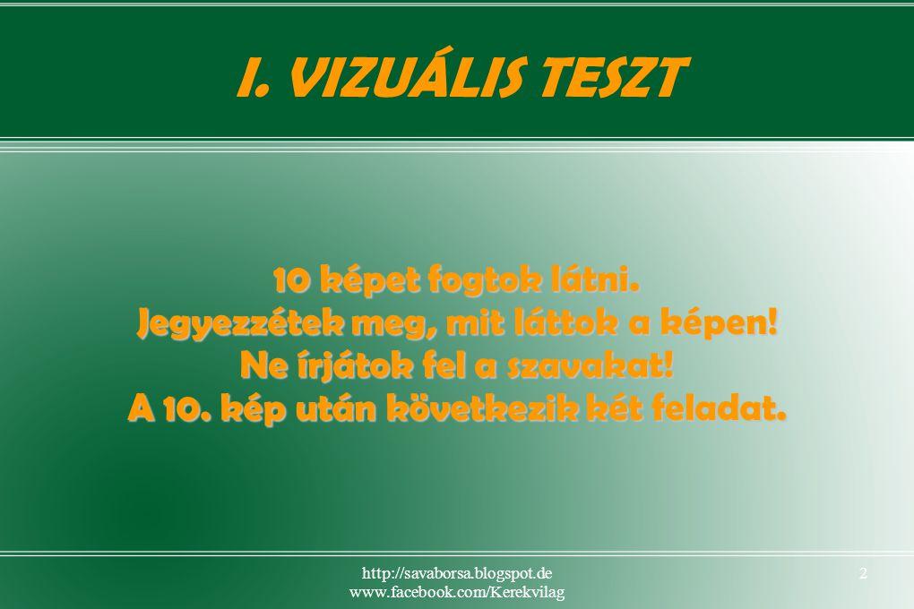 http://savaborsa.blogspot.de www.facebook.com/Kerekvilag 2 I.