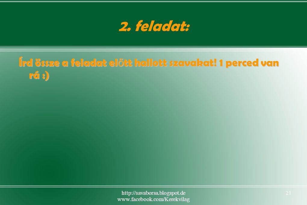 http://savaborsa.blogspot.de www.facebook.com/Kerekvilag 21 2.