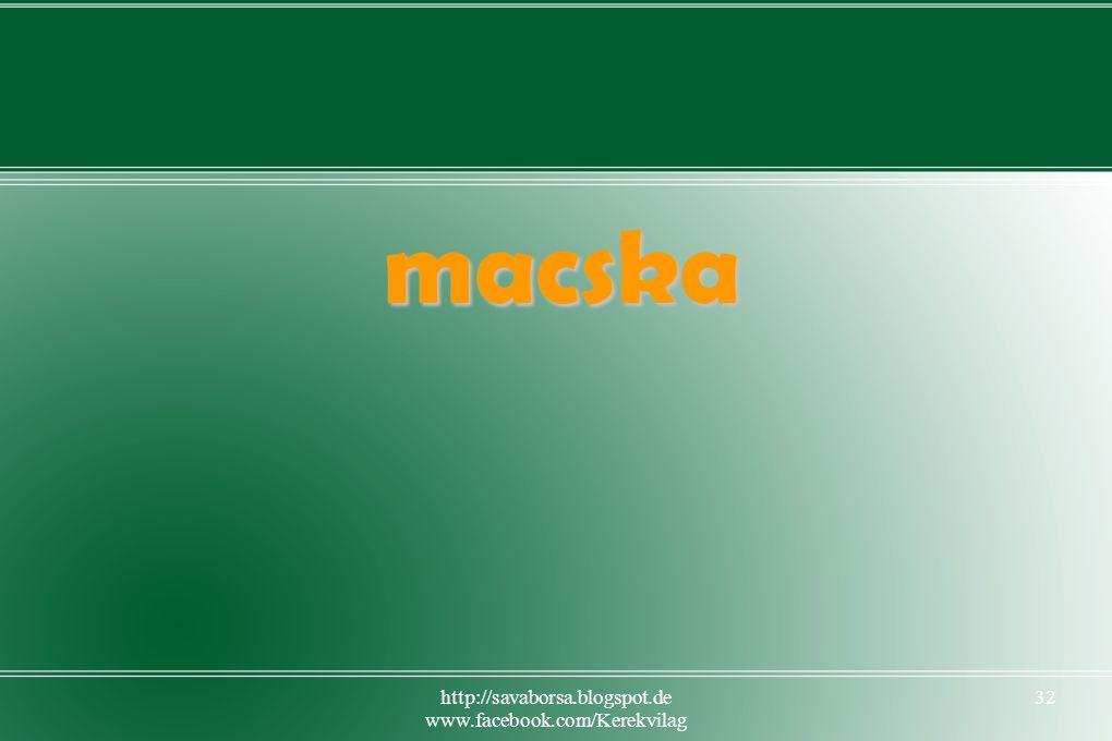 http://savaborsa.blogspot.de www.facebook.com/Kerekvilag 32 macska