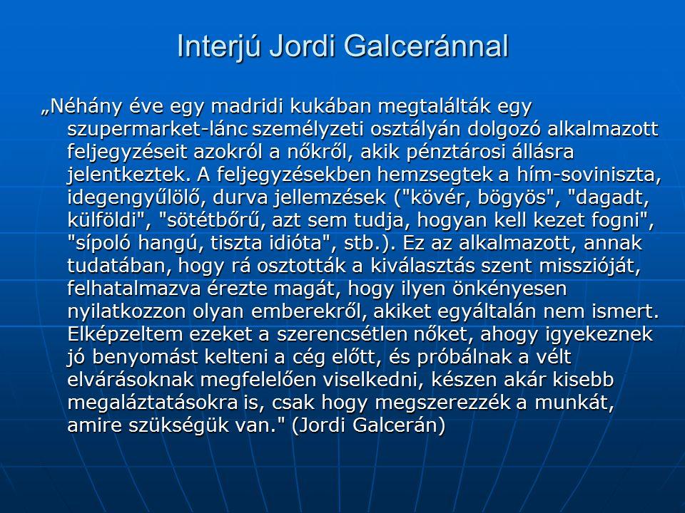 """Interjú Jordi Galceránnal """"Néhány éve egy madridi kukában megtalálták egy szupermarket-lánc személyzeti osztályán dolgozó alkalmazott feljegyzéseit az"""