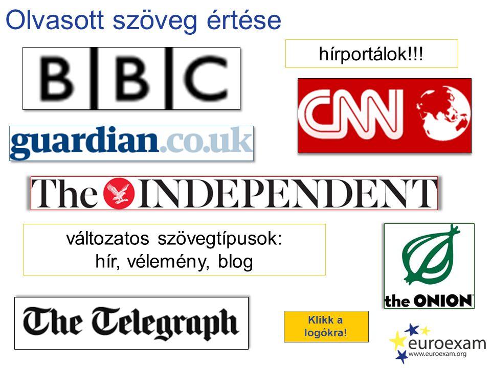 Olvasott szöveg értése változatos szövegtípusok: hír, vélemény, blog Klikk a logóra.