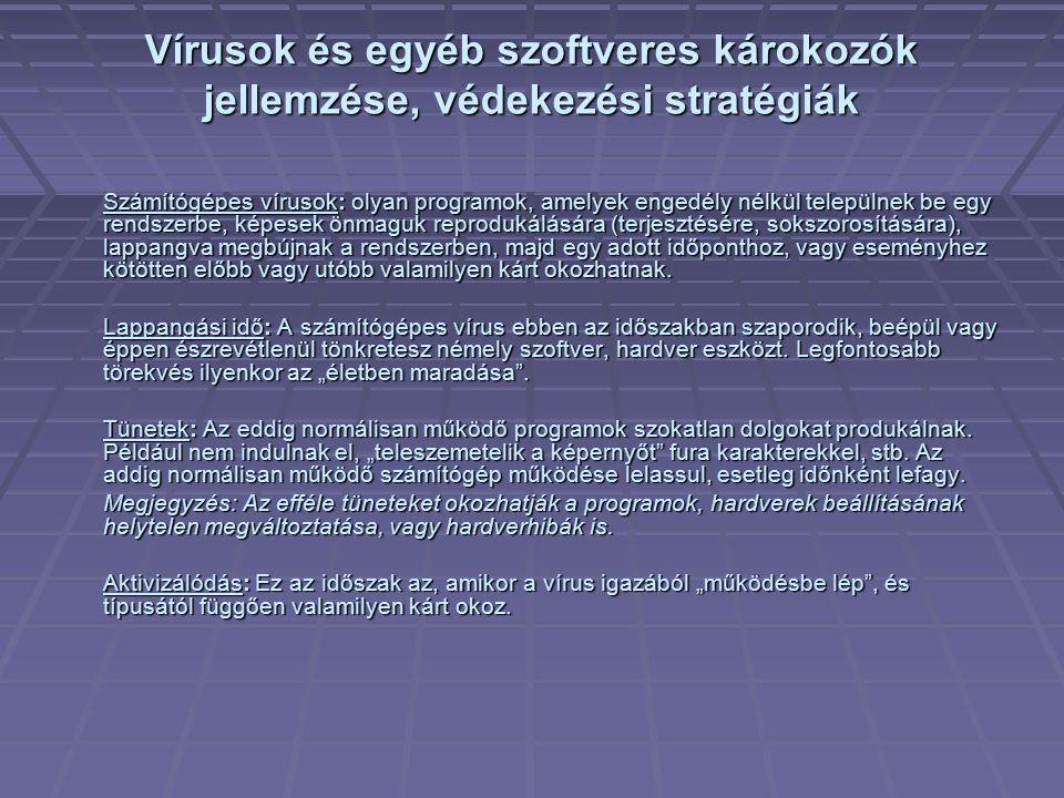 Víruskezelő programok A víruskezelő programokat két csoportra lehet osztani: Általános víruskezelő programok: több feladatot látnak el.