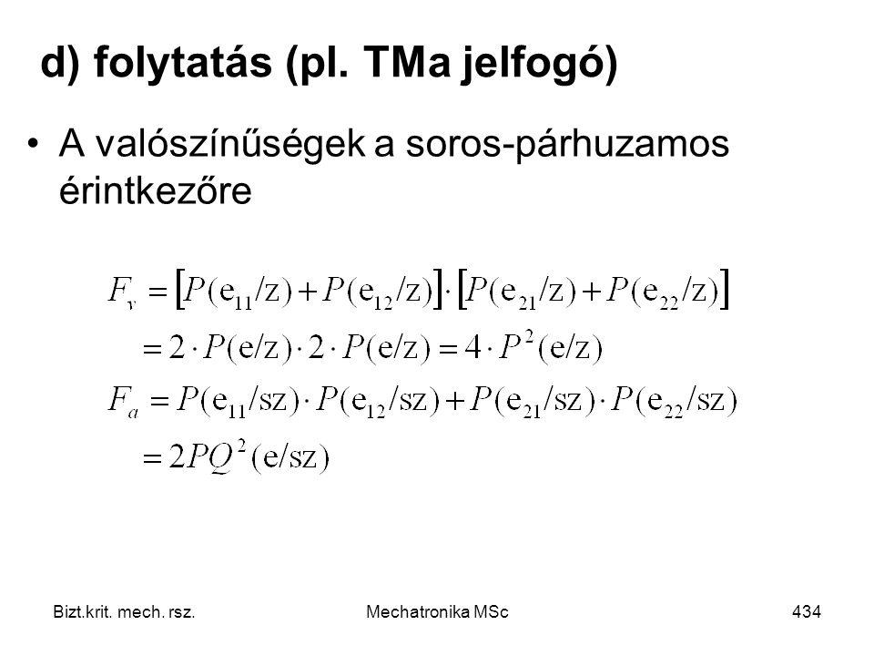 Bizt.krit.mech. rsz.Mechatronika MSc434 d) folytatás (pl.