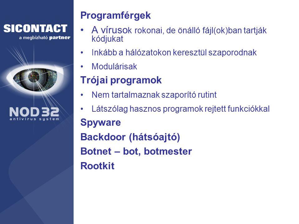 Programférgek A víruso k rokonai, de önálló fájl(ok)ban tartják kódjukat Inkább a hálózatokon keresztül szaporodnak Modulárisak Trójai programok Nem t