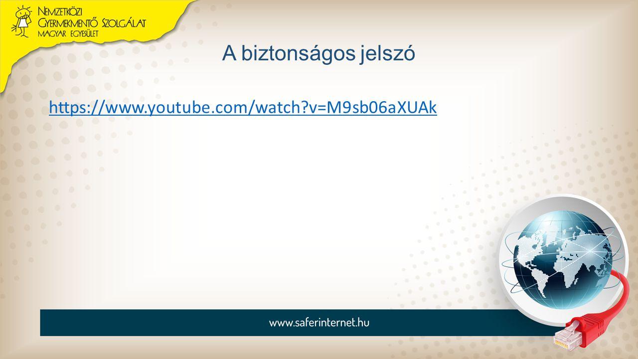 A biztonságos jelszó https://www.youtube.com/watch?v=M9sb06aXUAk