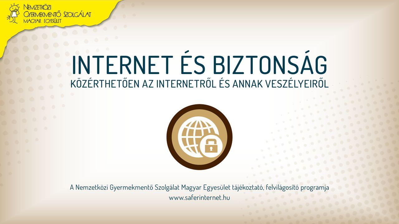 Amiről mesélünk neked Az internet lehetőségei, működése A számítógép védelme Saját magad védelme: e-mail böngészés letöltés chat Képek és webkamerák, zaklatás Idegenek az interneten Mobiltelefonok biztonsága Hasznos weboldalak