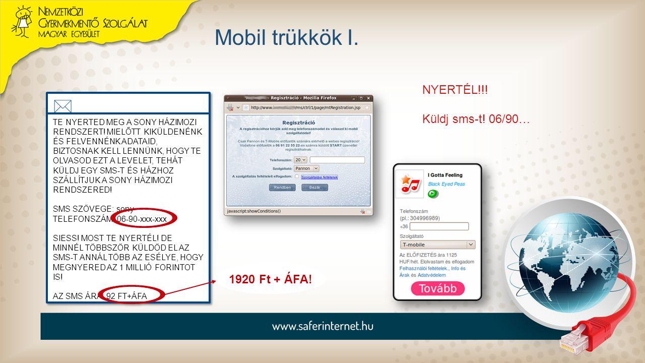 Mobil trükkök I. 1920 Ft + ÁFA! NYERTÉL!!! Küldj sms-t! 06/90…