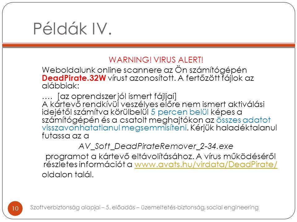 Példák IV. WARNING. VIRUS ALERT.