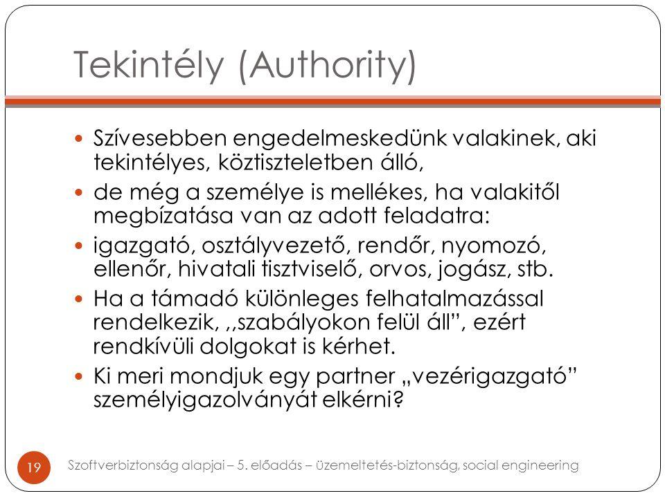 Tekintély (Authority) Szívesebben engedelmeskedünk valakinek, aki tekintélyes, köztiszteletben álló, de még a személye is mellékes, ha valakitől megbízatása van az adott feladatra: igazgató, osztályvezető, rendőr, nyomozó, ellenőr, hivatali tisztviselő, orvos, jogász, stb.