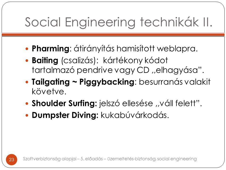Social Engineering technikák II. Pharming : átirányítás hamisított weblapra.