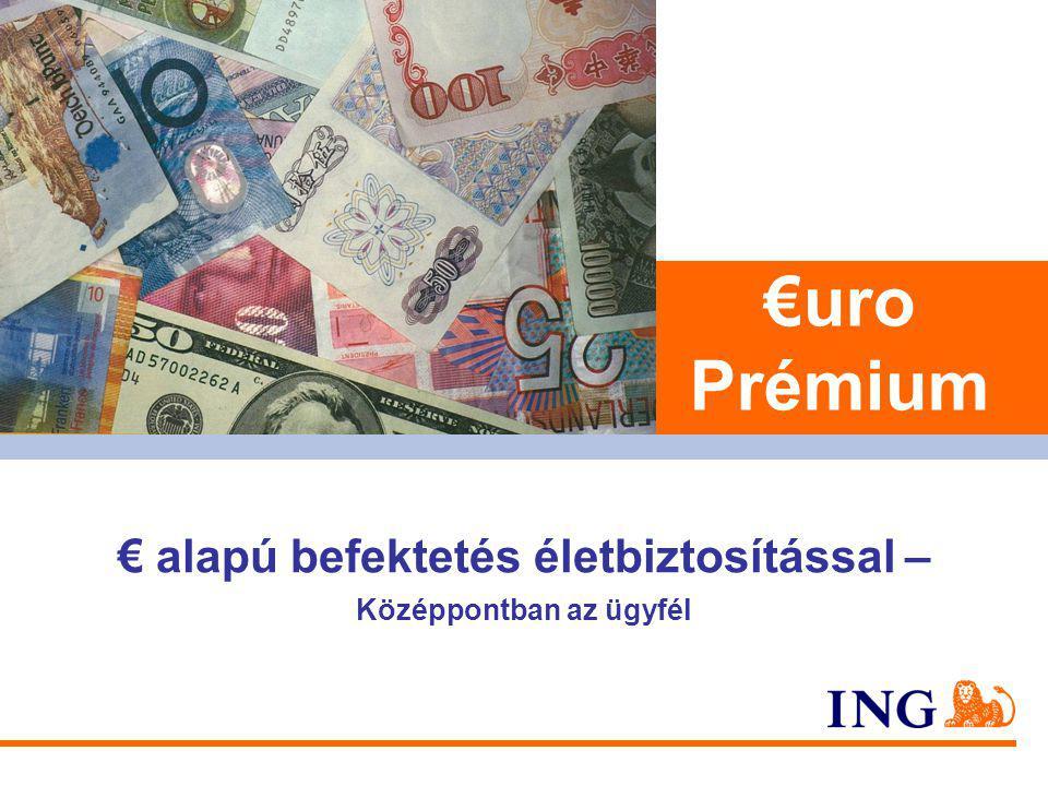 € alapú befektetés életbiztosítással – Középpontban az ügyfél €uro Prémium