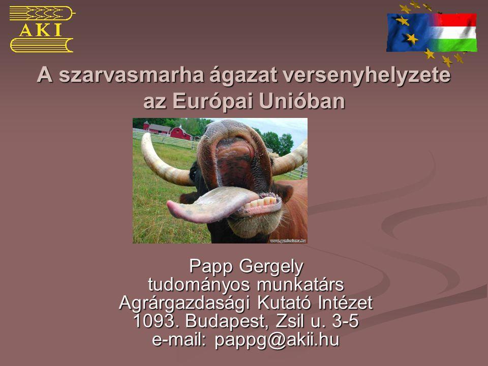 A szarvasmarha ágazat versenyhelyzete az Európai Unióban Papp Gergely tudományos munkatárs Agrárgazdasági Kutató Intézet 1093. Budapest, Zsil u. 3-5 e