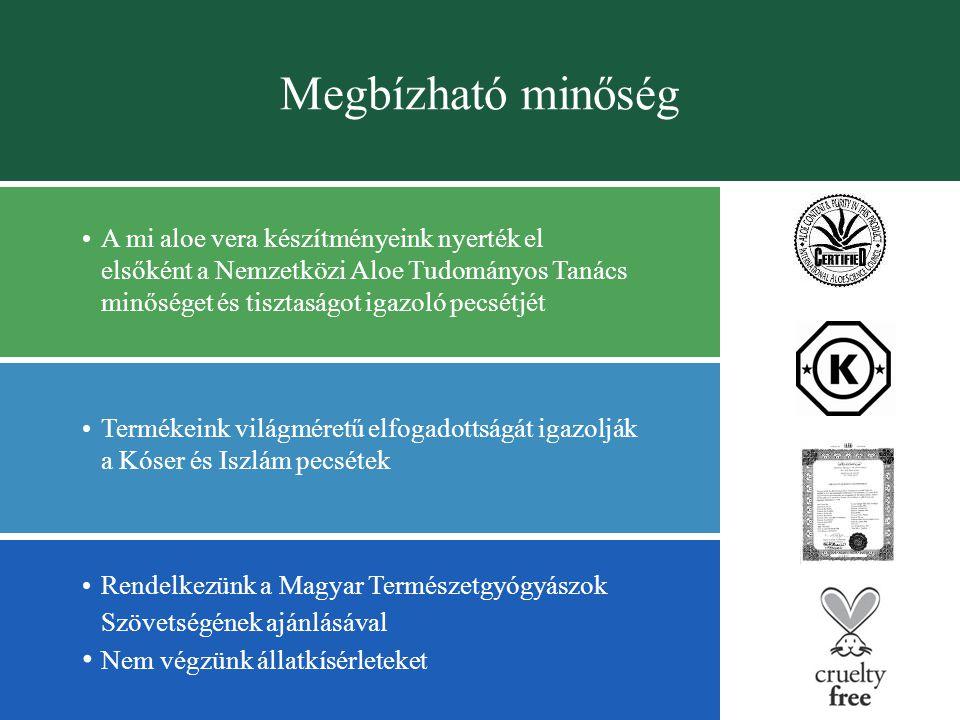 Megbízható minőség Rendelkezünk a Magyar Természetgyógyászok Szövetségének ajánlásával Nem végzünk állatkísérleteket A mi aloe vera készítményeink nyerték el elsőként a Nemzetközi Aloe Tudományos Tanács minőséget és tisztaságot igazoló pecsétjét Termékeink világméretű elfogadottságát igazolják a Kóser és Iszlám pecsétek