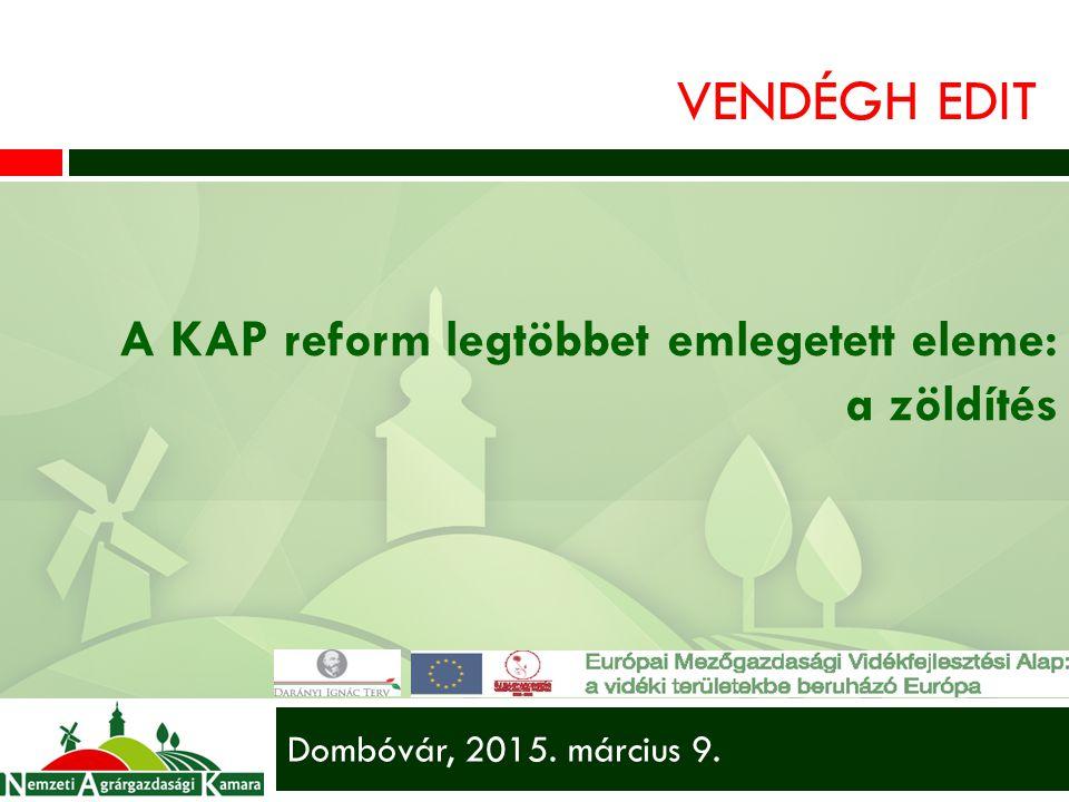 VENDÉGH EDIT A KAP reform legtöbbet emlegetett eleme: a zöldítés Dombóvár, 2015. március 9.
