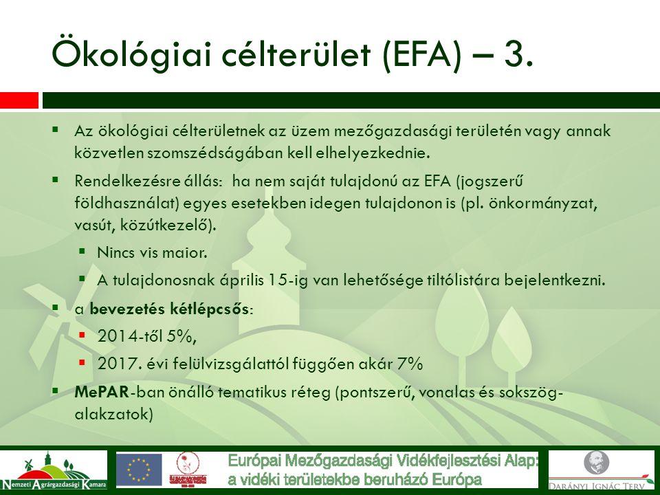 Ökológiai célterület (EFA) – 3.  Az ökológiai célterületnek az üzem mezőgazdasági területén vagy annak közvetlen szomszédságában kell elhelyezkednie.