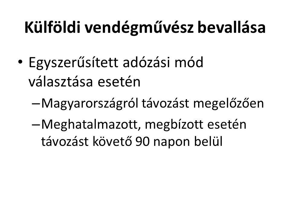 Külföldi vendégművész bevallása Egyszerűsített adózási mód választása esetén – Magyarországról távozást megelőzően – Meghatalmazott, megbízott esetén