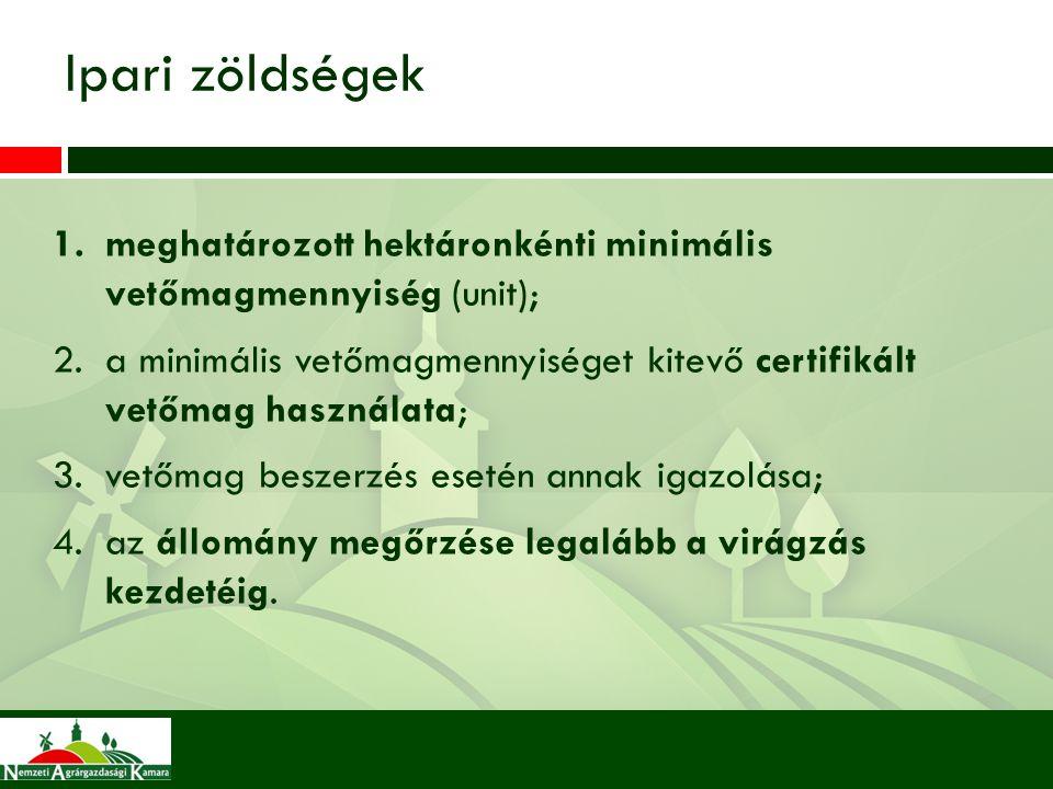 1.meghatározott hektáronkénti minimális vetőmagmennyiség (unit); 2.a minimális vetőmagmennyiséget kitevő certifikált vetőmag használata; 3.vetőmag bes