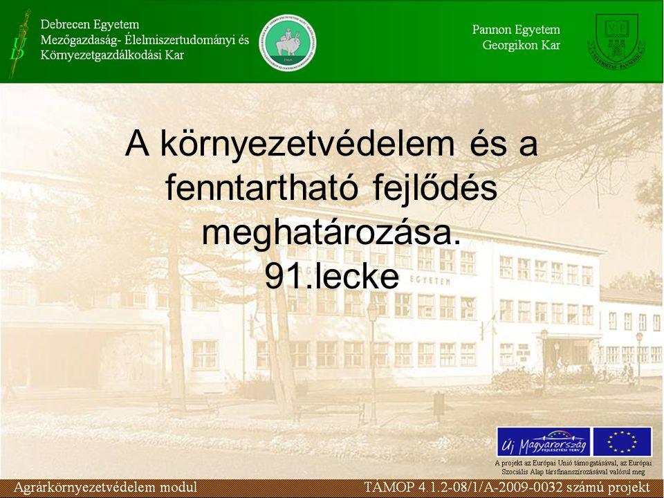 A környezetvédelem és a fenntartható fejlődés meghatározása. 91.lecke
